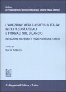 Libro L' adozione degli IAS/IFRS in Italia: impatti sostanziali e formali sul bilancio. Operazioni di leasing e fondi per rischi e oneri