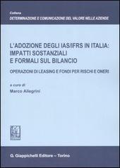 L' adozione degli IAS/IFRS in Italia: impatti sostanziali e formali sul bilancio. Operazioni di leasing e fondi per rischi e oneri