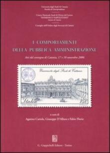 I comportamenti della pubblica amministrazione. Atti del Convegno (Catania, 17-18 novembre 2006).pdf