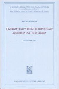 Foto Cover di Il giurista è uno «zoologo metropolitano»? A partire da una tesi di Derrida. Lezioni 2006-2007, Libro di Bruno Romano, edito da Giappichelli
