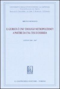 Libro Il giurista è uno «zoologo metropolitano»? A partire da una tesi di Derrida. Lezioni 2006-2007 Bruno Romano