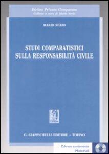 Foto Cover di Studi comparatistici sulla responsabilità civile. Con CD-ROM, Libro di Mario Serio, edito da Giappichelli