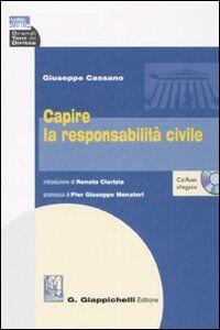 Foto Cover di Capire la responsabilità civile. Con CD-ROM, Libro di Giuseppe Cassano, edito da Giappichelli