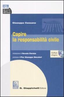 Capire la responsabilità civile. Con CD-ROM - Giuseppe Cassano - copertina