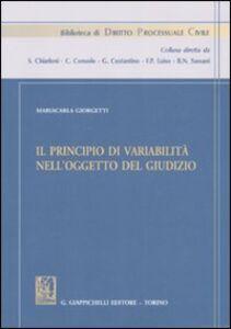 Foto Cover di Il principio di variabilità nell'oggetto del giudizio, Libro di Mariacarla Giorgetti, edito da Giappichelli