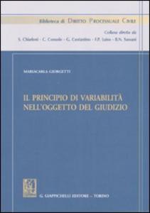 Libro Il principio di variabilità nell'oggetto del giudizio Mariacarla Giorgetti