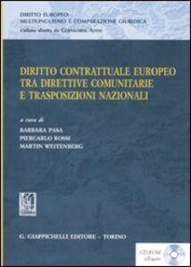 Libro Diritto contrattuale europeo tra direttive comunitarie e trasposizioni nazionali. Materiali per lo studio della terminologia giuridica. Con CD-ROM