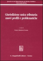 Giurisdizione unica tributaria: nuovi profili e problematiche