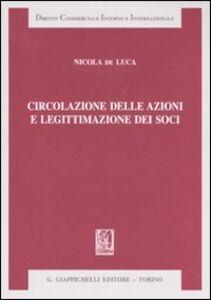 Foto Cover di Circolazione delle azioni e legittimazione dei soci, Libro di Nicola De Luca, edito da Giappichelli