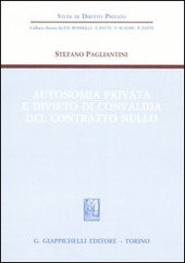 Autonomia privata e divieto di convalida del contratto nullo