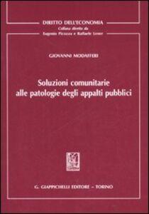 Foto Cover di Soluzioni comunitarie alle patologie degli appalti pubblici, Libro di Giovanni Modafferi, edito da Giappichelli