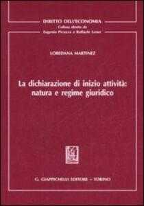 Libro La dichiarazione di inizio attività: natura e regime giuridico Loredana Martinez
