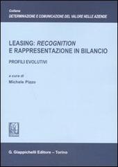 Leasing: «recognition» e rappresentazione in bilancio. Profili evolutivi