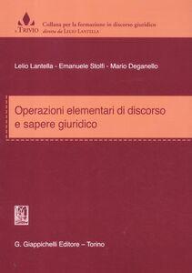 Foto Cover di Operazioni elementari di discorso e sapere giuridico, Libro di AA.VV edito da Giappichelli