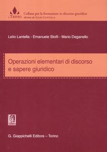 Libro Operazioni elementari di discorso e sapere giuridico Lelio Lantella , Emanuele Stolfi , Mario Deganello