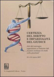 Certezza del diritto e imparzialità del giudice. Atti del Convegno (Palermo, 23-24 marzo 2007).pdf