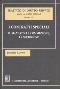 Libro I contratti speciali. Il mandato, la commissione, la spedizione. Vol. 14 Brunetto Carpino