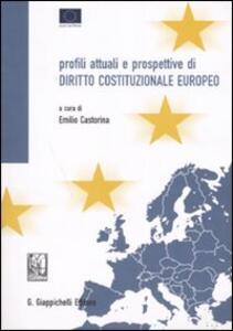 Profili attuali e prospettive di diritto costituzionale europeo