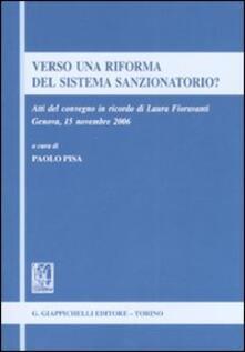 Listadelpopolo.it Verso una riforma del sistema sanzionatorio? Atti del Convegno in ricordo di Laura Fioravanti (Genova, 15 novembre 2006) Image