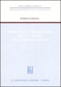 Foto Cover di Diligenza e risultato nella teoria dell'obbligazione, Libro di Enrico Carbone, edito da Giappichelli