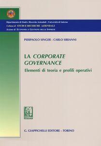 Libro La corporate governance. Elementi di teoria e profili operativi Pierpaolo Singer , Carlo A. Sirianni