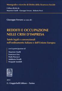 Libro Redditi e occupazione nelle crisi d'impresa. Tutele legali e convenzionali nell'ordinamento italiano e dell'Unione Europea