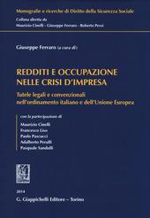 Redditi e occupazione nelle crisi d'impresa. Tutele legali e convenzionali nell'ordinamento italiano e dell'Unione Europea