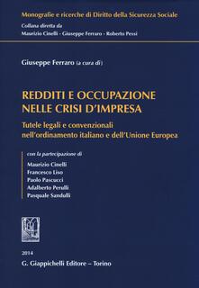 Redditi e occupazione nelle crisi dimpresa. Tutele legali e convenzionali nellordinamento italiano e dellUnione Europea.pdf