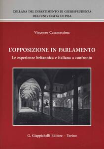 L' opposizione in parlamento. Le esperienze britannica e italiana a confronto