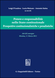 Fondazionesergioperlamusica.it Potere e responsabilità nello Stato costituzionale. Prospettive costituzionalistiche e penalistiche. Atti del convegno (Messina, 11 Marzo 2011) Image