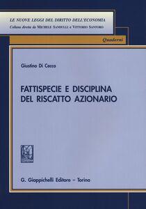 Foto Cover di Fattispecie e disciplina del riscatto azionario, Libro di Giustino Di Cecco, edito da Giappichelli
