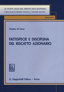 Libro Fattispecie e disciplina del riscatto azionario Giustino Di Cecco