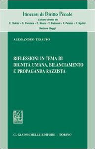 Libro Riflessioni in tema di dignità umana, bilanciamento e propaganda razzista Alessandro Tesauro