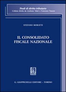 Foto Cover di Il consolidato fiscale nazionale, Libro di Stefano Moratti, edito da Giappichelli
