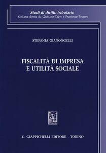 Libro Fiscalità di impresa e utilità sociale Stefania Gianoncelli