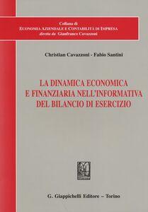 Foto Cover di La dinamica economica e finanziaria nell'informativa del bilancio di esercizio, Libro di Christian Cavazzoni,Fabio Santini, edito da Giappichelli