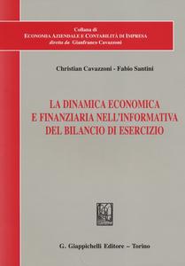 Libro La dinamica economica e finanziaria nell'informativa del bilancio di esercizio Christian Cavazzoni , Fabio Santini