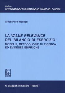 Libro La value relevance del bilancio di esercizio. Modelli, metodologie di ricerca ed evidenze empiriche Alessandro Mechelli