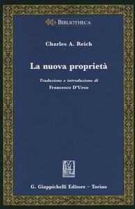 Foto Cover di La nuova proprietà, Libro di Charles A. Reich, edito da Giappichelli