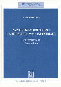 Libro Ammortizzatori sociali e soildarietà post industriale Antonio Di Stasi