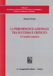 Libro La performance aziendale tra successo e criticità. Un'analisi empirica Simone Terzani