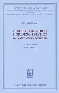 Libro Giudizio giuridico e giudizio estetico. Da Kant verso Schiller Bruno Romano