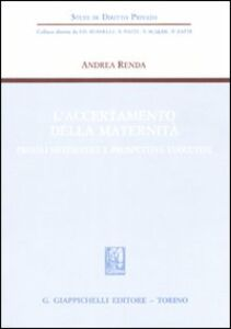Libro L' accertamento della maternità. Profili sistematici e prospettive evolutive Andrea Renda
