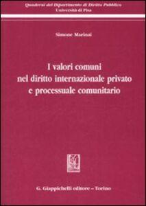 Foto Cover di I valori comuni nel diritto internazionale privato e processuale comunitario, Libro di Simone Marinai, edito da Giappichelli
