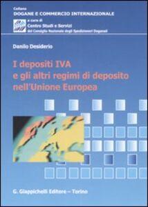 Foto Cover di I depositi IVA e gli altri regimi di di deposito nell'Unione Europea, Libro di Danilo Desiderio, edito da Giappichelli
