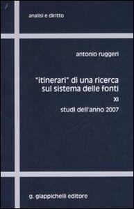 Libro «Itinerari» di una ricerca sul sistema delle fonti. Vol. 11: Studi dell'anno 2007. Antonio Ruggeri
