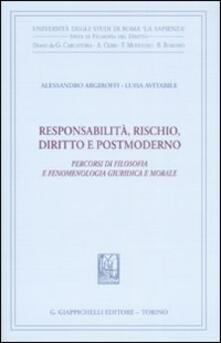 Grandtoureventi.it Responsabilità, rischio, diritto e postmoderno. Percorsi di filosofia fenomenologica, giuridica e morale Image