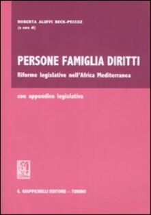 Persone famiglia diritti. Riforme legislative nellAfrica Mediterranea.pdf