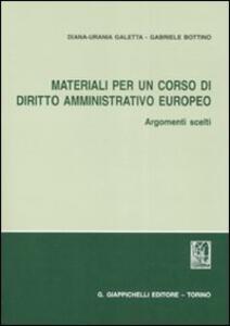 Materiali per un corso di diritto amminiistrativo europeo. Argomenti scelti