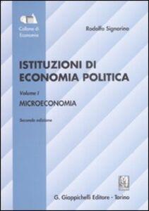 Libro Istituzioni di economia politica. Vol. 1: Microeconomia. Rodolfo Signorino